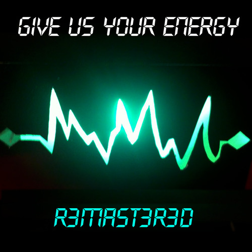 Give Us Your Energy R3MA5T3R3D - The Third Twin