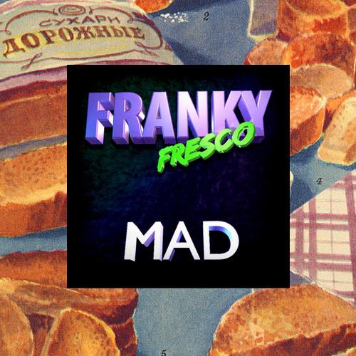 Franky Fresco - Mad