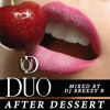 DUO After Dessert Mix by DJ BREEZY B
