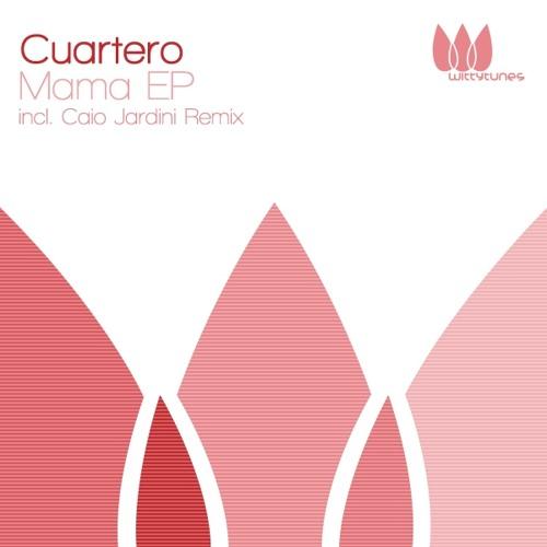 Cuartero - Mama [Witty Tunes]