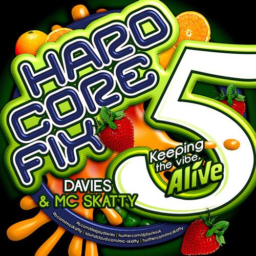 "Hardcore Fix Vol 5 ""Keeping The Vibe Alive"" DJ Davies & MC Skatty"