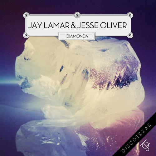 Jay Lamar & Jesse Oliver - Diamonda  (Xinobi Remix)