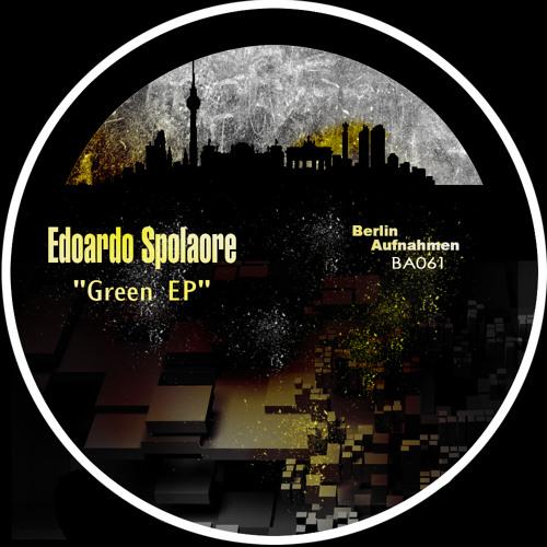 Edoardo Spolaore - Green (original mix) [Berlin Aufnhamen] Out Now!
