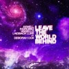 Leave The World Behind(Yezzir & St!ckee Remix)