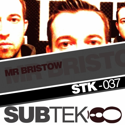 GO WITH THE FLOW - MR BRISTOW- SUB-TEK RECORDS