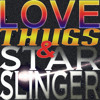 Love, Thugs & Star Slinger (DJ MIX) [320k MP3 D/L]