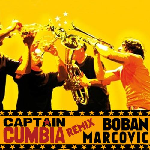 Captain Cumbia remix BOBAN MARKOVIC [Go Marko Go]