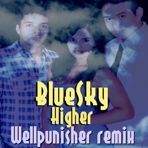 BlueSky - Higher (Wellpunisher remix)