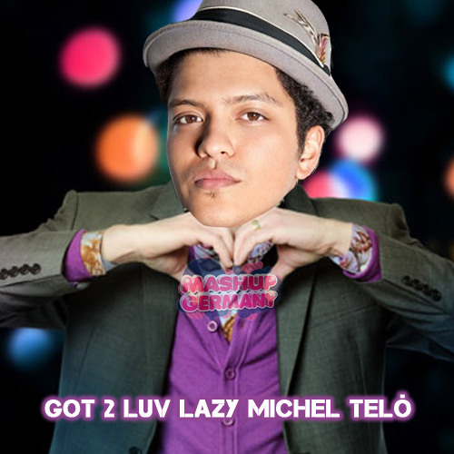 Mashup-Germany - Got 2 luv lazy Michel Teló