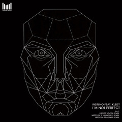 Indrino feat. Kleist - I'm Not Perfect (Lukhas Vocal Remix) PREVIEW