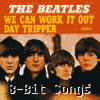 The Beatles - Day Tripper (8-Bit)