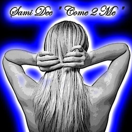 Come 2 Me_Sami Dee's Flamantic Mix