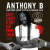 "Anthony B ""Dem Can't Stop We From Talk"" Ancient Astronauts' Dem Bow remix"