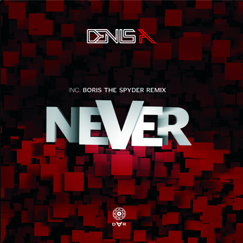 [DAR020] Denis A - Never (incl. remix by Boris The Spyder)