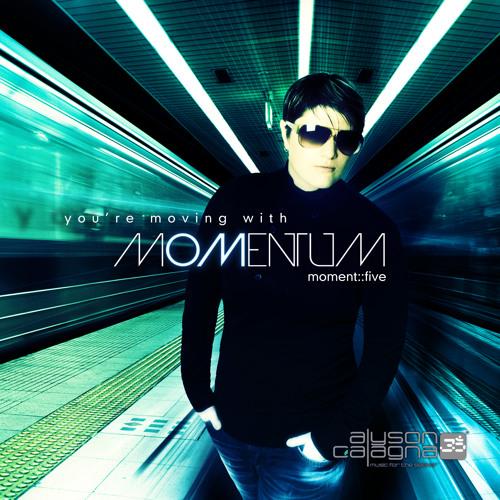 Momentum : Moment Five - DJ Alyson Calagna
