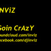 INViZ - Goin Crazy MASTERED MP3 DOWNLOAD!!!!!!!