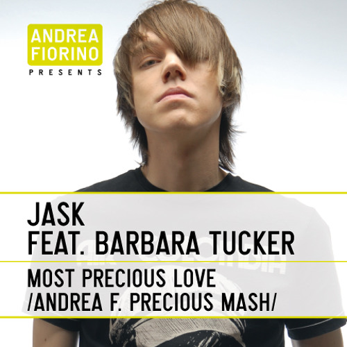 Jask feat. Barbara Tucker - Most Precious Love (Andrea F. Precious Mash)
