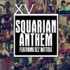 XV -- Squarian Anthem ft. Sez Batters (prod. by Odd Couple)