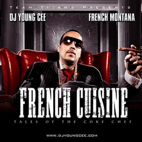Dj Young Cee & French Montana- French Cuisine Podcast