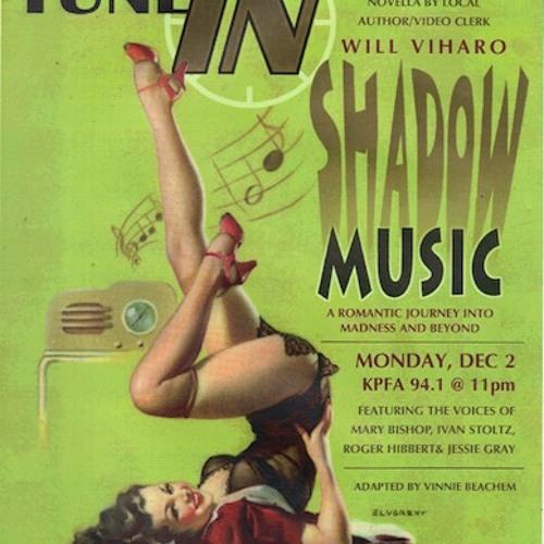 """Shadow Music"""