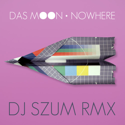 Das Moon - Nowhere (Dj SZUm Rmx)
