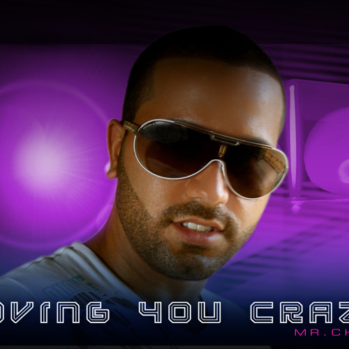Love you crazy by Mr Chakz track