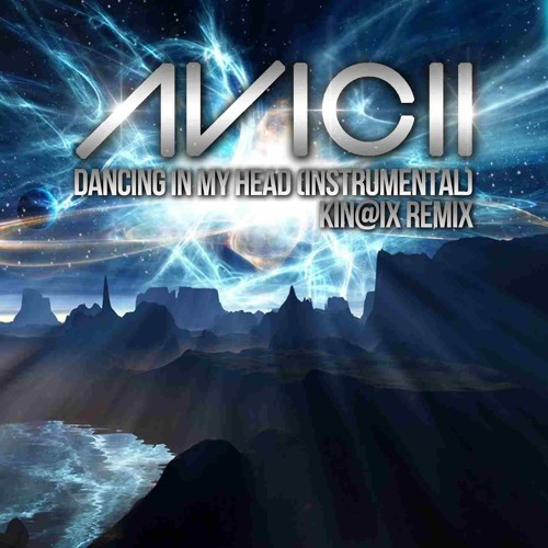 Avicii-Dancing In My Head (Kin@ix Instrumental Remix) **FREE DOWNLOAD **