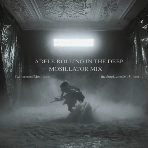 Adele - Rolling in the Deep - Mosillator Remix (Free Download)