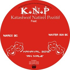 KNP feat Marco & Master Sun (An n'ale)Kanaval 2012