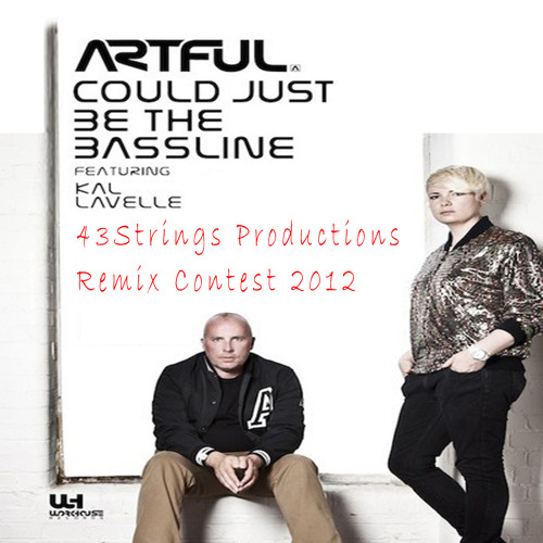 Artful - Could Just Be The Bassline - (43Strings Productions/we-cre8 production remix)
