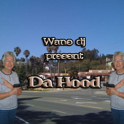 Wane Dj Produciones - Da Hood (NO EQUALIZED Underconstruction)