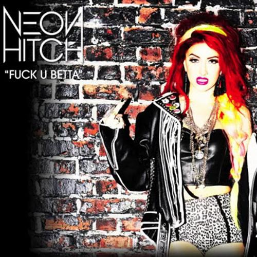 NEON HITCH - F U Betta (Abe Clements Club Remix)