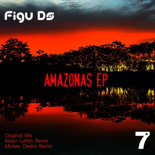 Figu Ds - Amazonas (Mickey Destro Remix)