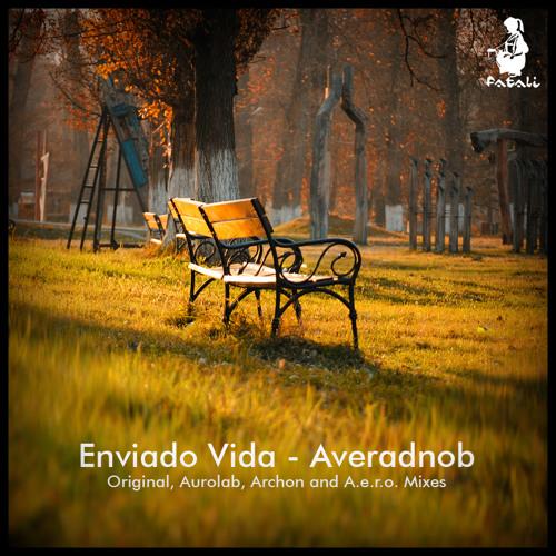 Enviado Vida - Averadnob (Aurolab Remix)(Cut) [Fatali Music]