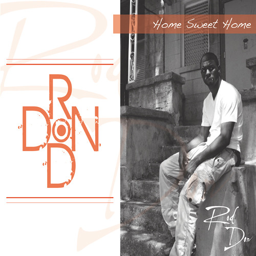 Rod Don - Home Sweet Home Intro (Home Sweet Home)