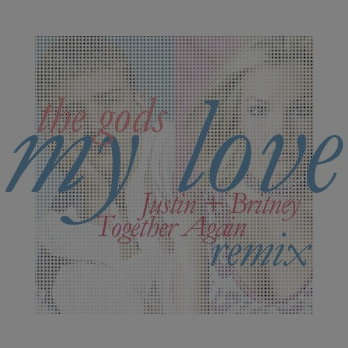 My Love (JUSTIN + BRITNEY TOGETHER AGAIN remix) (edited)