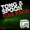TVZ001 Tong & Spoon 'Gas Face'