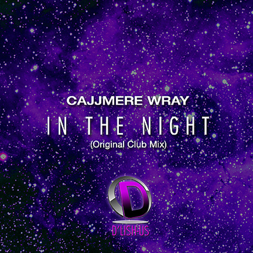 Cajjmere Wray - In The Night (Original Instrumental Mix) [OUT NOW!!] [D'Lish-Us Music]