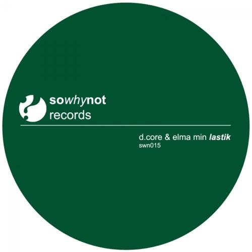 D.core & Elma Min - Lastik (Original mix)