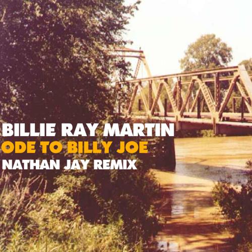 Billie Ray Martin - Ode To Billy Joe - Nathan Jay remix