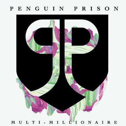 Penguin Prison - Multi-Millionaire Ft. Sinista Mute