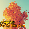 AngeloB - For My Little One