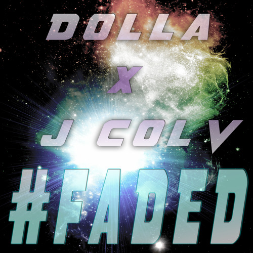 Dolla - Faded (Feat. J Colv)