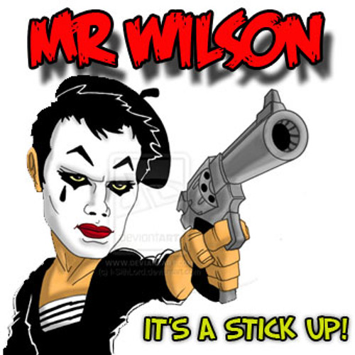 Mr Wilson - It's A Stick Up!