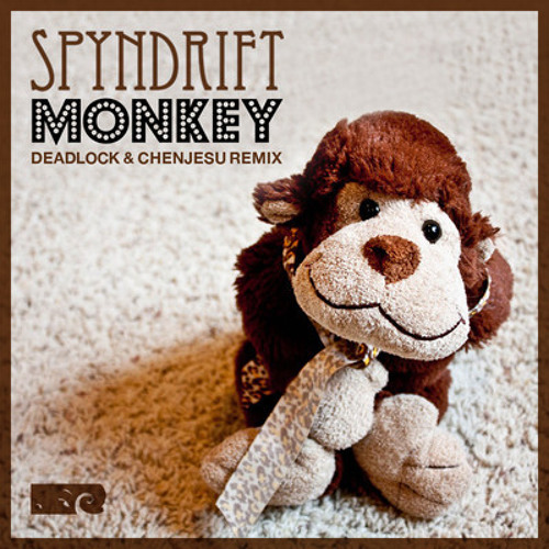 Spyndrift - Monkey (Deadlock & Chenjesu Remix) FREE DOWNLOAD