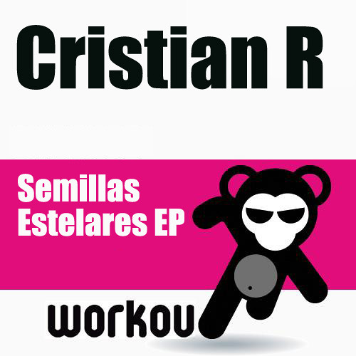 Cristian R - Semillas Estelares EP  [Workout 024] Baroque Back Catalogue