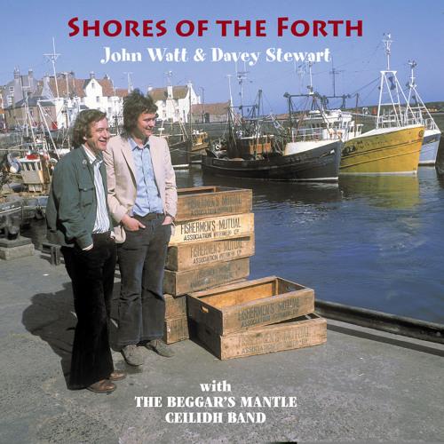 John Watt & Davey Stewart: Shores of the Forth