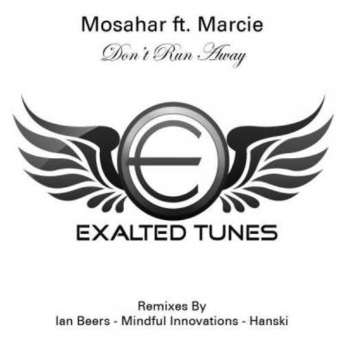 Mosahar feat. Marcie - Don't Run Away (Original Mix) [Exalted Tunes]