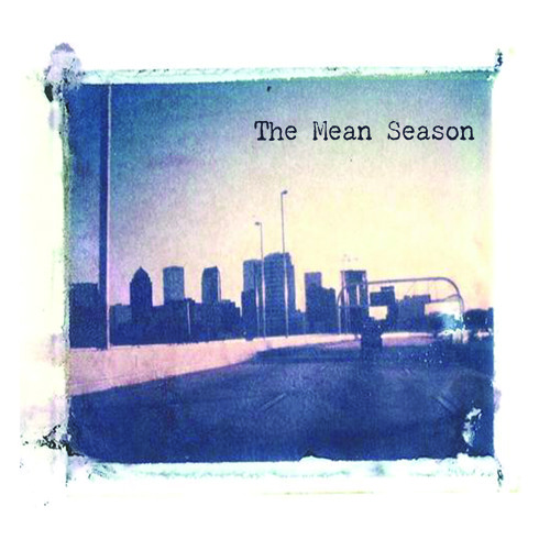 The Mean Season EP
