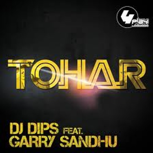 Dj Dips feat Garry Sandhu - Tohar Club Mash Up